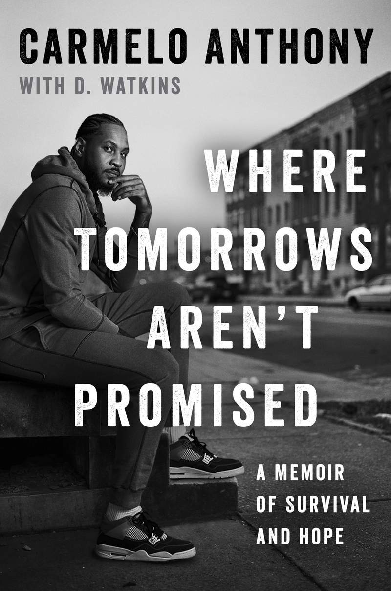 "This cover image released by Gallery Books shows ""Where Tomorrows Aren't Promised: A Memoir of Survival and Hope,"" by Carmelo Anthony, with D. Watkins. (Gallery Books via AP)"