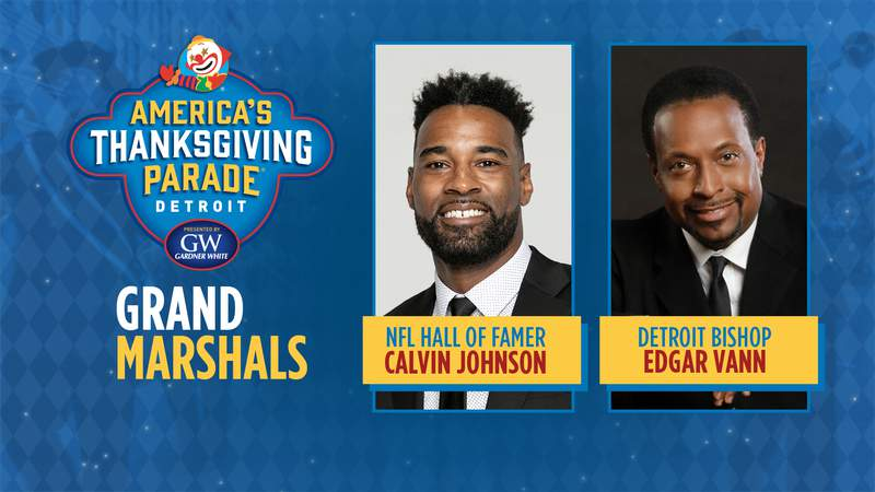 The Parade Company announced Thursday that NFL Hall of Famer Calvin Johnson Jr. and Detroit Bishop Edgar Vann will be Grand Marshals for the 95th annual America's Thanksgiving Parade presented by Gardner-White.