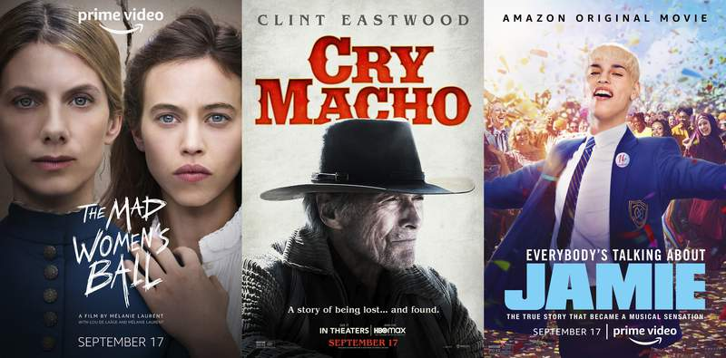 """This combination of photos shows promotional art for """"The Mad Women's Ball,"""" a film premiering Sept. 17 on Amazon Prime, left, """"Cry Macho,"""" a film premiering Sept. 17 on HBO Max, center, and """"Everybody's Talking About Jamie,"""" a film premiering Sept. 17 on Amazon Prime. (Amazon/HBO Max/Amazon via AP)"""