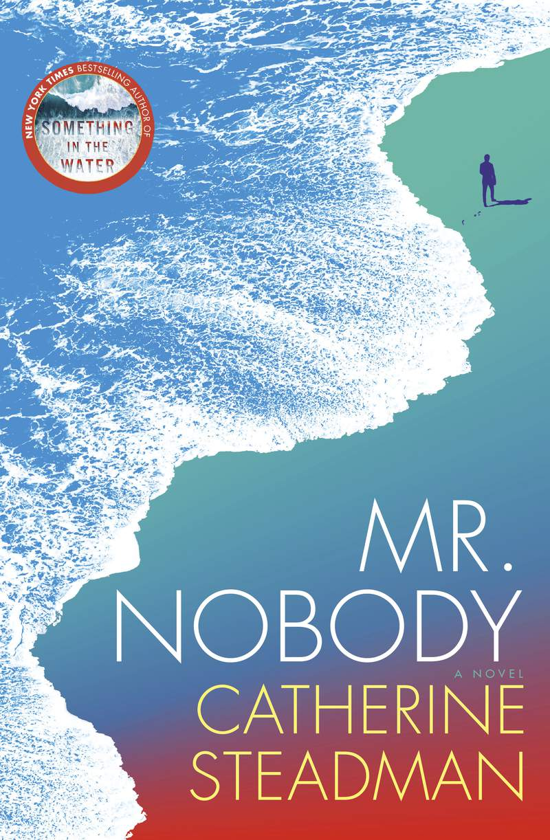 """This cover image released by Ballantine shows """"Mr. Nobody,"""" a novel by Catherine Steadman. (Ballantine via AP)"""