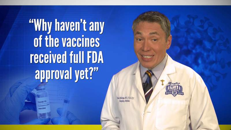 Get the Vax Facts: Why haven't any of the COVID vaccines received full FDA approval yet?