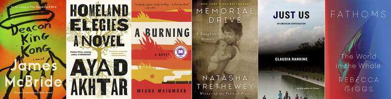"""This combination photo shows cover art for """"Deacon King Kong,"""" a novel by James McBride, from left, """"Homeland Elegies,"""" a novel by Ayad Akhtar, """"A Burning"""" by Megha Majumdar, """"Memorial Drive: A Daughter's Memoir"""" by Natasha Trethewey, """"Just Us: An American Conversation"""" by Claudia Rankine and """"Fathoms: The World in the Whale"""" by Rebecca Giggs, which have among the finalists for the Andrew Carnegie Medals for fiction and nonfiction. Winners in each category will be receive $5,000, and will be announced February 4.  (Riverhead Books/Little, Brown and Co./Knopf/Ecco/Graywolf Press/Simon & Schuster via AP)"""