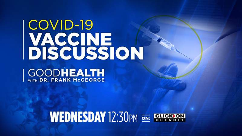 Local 4's Dr. Frank McGeorge will be taking questions from viewers Wednesday, Jan. 13, 2021.