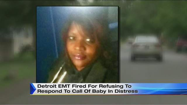 Detroit EMT fired for refusing to respond to call of baby in distress