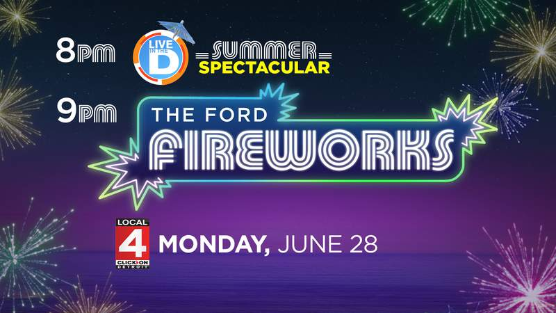 Live in the D Summer Spectacular followed by the Ford Fireworks