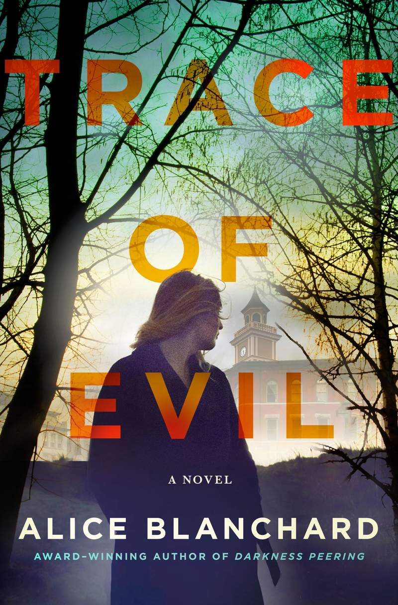 """This cover image released by Minotaur shows """"Trace of Evil,"""" a novel by Alice Blanchard. (Minotaur via AP)"""